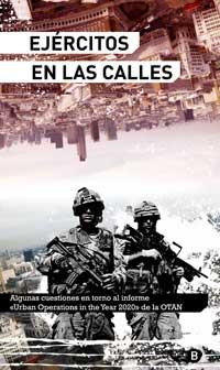 """Ejercitos en Las Calles - Algunas cuestiones en torno al informe: """"Urban Operations in the year 2020"""" de la OTAN"""
