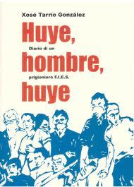 Huye, hombre, huye. Diario de un preso F.I.E.S - Tarrío González, Xosé