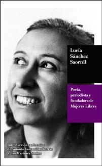 Lucía Sánchez Saornil. Poeta, periodista y fundadora de Mujeres Libres - Introducción y selección de Antonia Fontanillas Borràs y Pau Martínez Muñoz